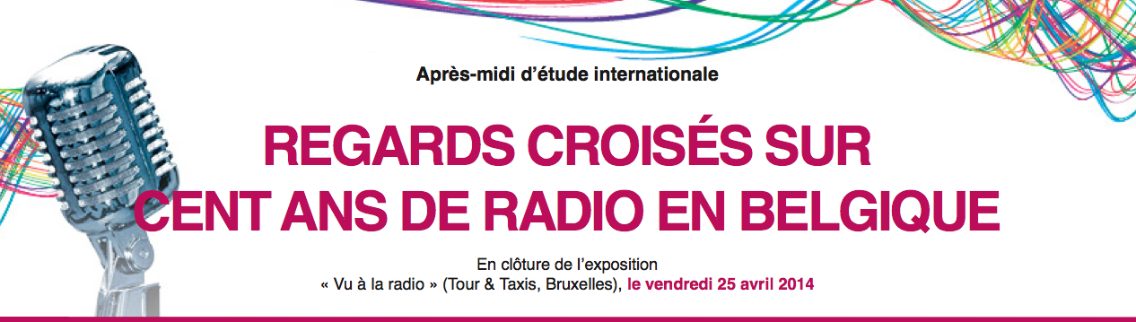 25 avril: regards croisés sur cent ans de radio en Belgique