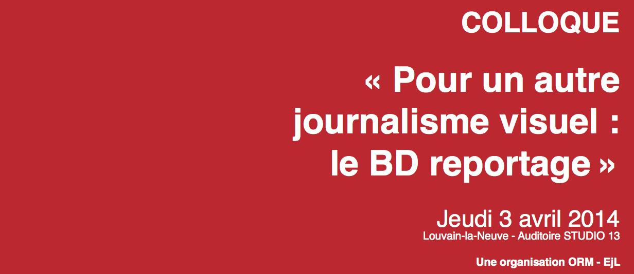 """3 avril : inscription pour le colloque """"Pour un autre journalisme visuel: le BD reportage"""""""